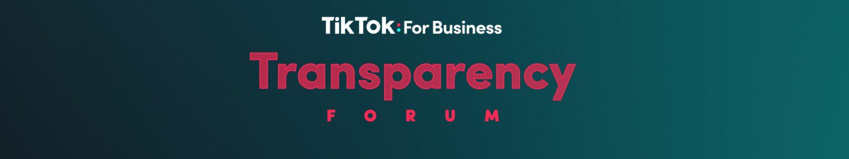 TikTok Transparency Forum 2